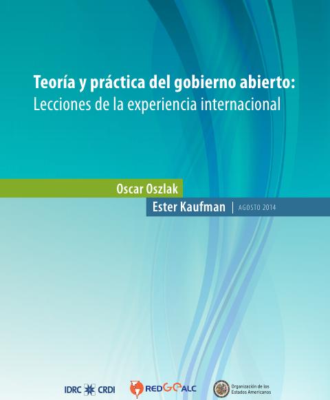 Teoría y práctica del gobierno abierto: Lecciones de la experiencia internacional