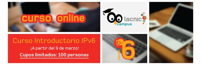 Primer curso on line de IPv6 en el Campus de LACNIC