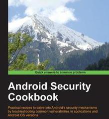 Android Security Cookbook, ebook gratuito disponible durante las próximas 20 horas (imagen destacada)