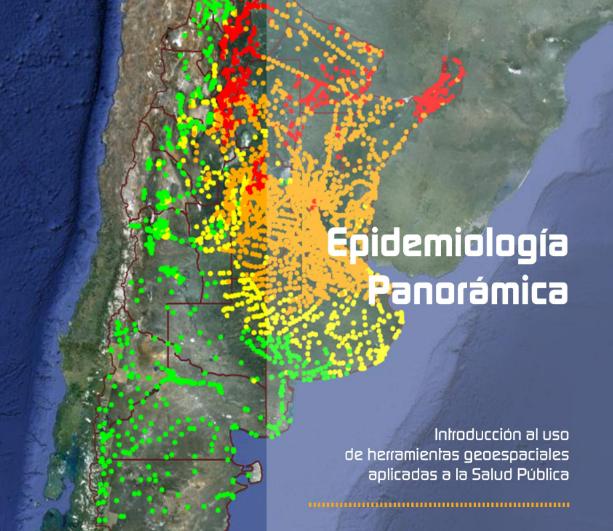 Libro gratuito: Epidemiología panorámica. Introducción al uso de herramientas geoespaciales aplicadas a la salud pública