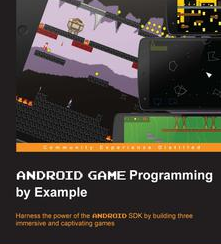Android Game Programming by Example, ebook gratuito disponible durante las próximas 21 horas (imagen destacada)