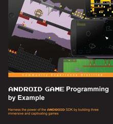 Android Game Programming by Example, ebook gratuito disponible durante las próximas 21 horas (imagen destacada)