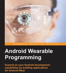 Android Wearable Programming, ebook gratuito disponible durante las próximas 23 horas (imagen destacada)