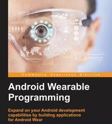 Android Wearable Programming, ebook gratuito disponible durante las próximas 23 horas (imagen destacada)