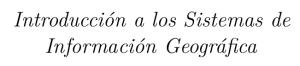 Descargar libro sobre Introducción a los Sistemas de Información Geográfica (imagen destacada)
