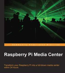 Raspberry Pi Media Center, ebook gratuito disponible durante las próximas 22 horas (imagen destacada)