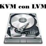 Redimensionar un Sistema Operativo GNU - Linux con LVM utilizando KVM