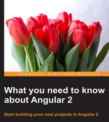What you need to know about Angular 2, ebook gratuito disponible durante las próximas 23 horas (imagen destacada)