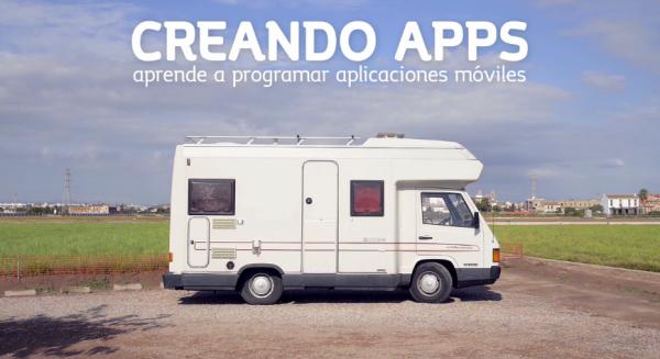 Creando Apps. Aprende a programar aplicaciones móviles