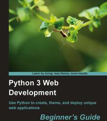 Python 3 Web Development Beginner's Guide, ebook gratuito disponible durante las próximas 23 horas