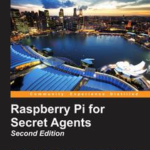 Raspberry Pi for Secret Agents - Second Edition, ebook gratuito disponible durante las próximas 23 horas