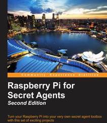 Raspberry Pi for Secret Agents - Second Edition, ebook gratuito disponible durante las próximas 23 horas (imagen destacada)