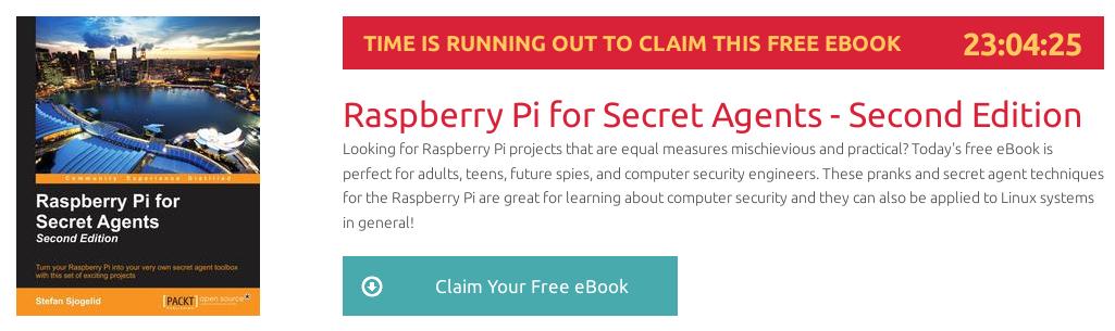 Raspberry Pi for Secret Agents - Second Edition, ebook gratuito disponible durante las próximas 23 horas