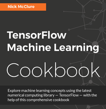 TensorFlow Machine Learning Cookbook, ebook gratuito disponible durante las próximas 11 horas (imagen destacada)