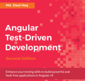 Angular Test-Driven Development - Second Edition, ebook gratuito disponible durante las próximas 23 horas (imagen destacada)