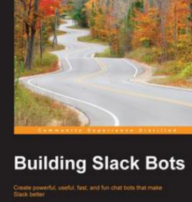 Building Slack Bots, ebook gratuito disponible durante las próximas 23 horas (imagen destacada)