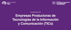 Investigación Empresas Productoras de Tecnologías de la Información y Comunicación (TICs) del 2017 (imagen destacada)